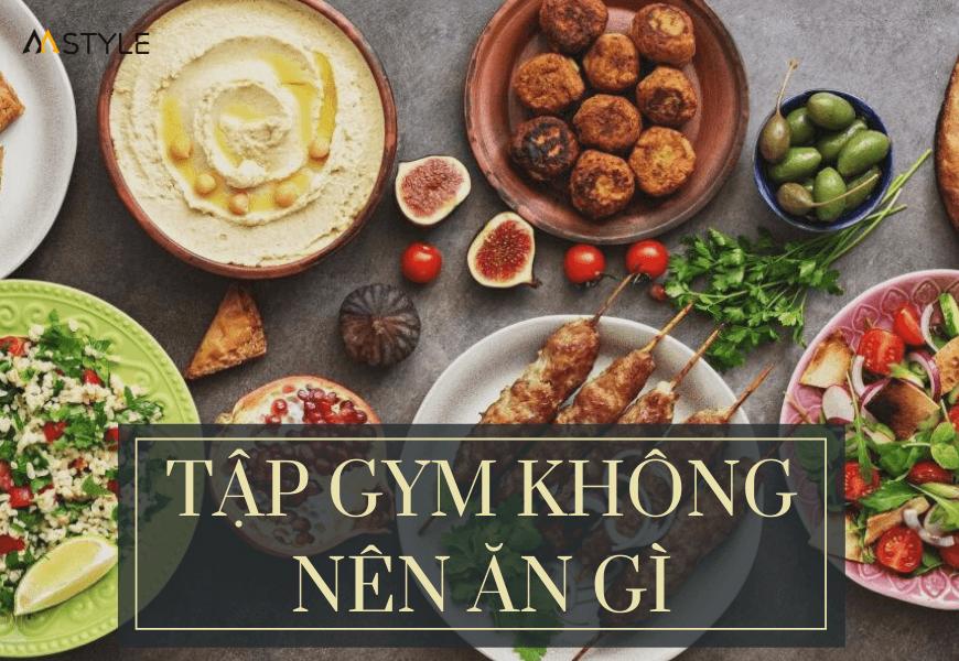 Tập gym nên và không nên ăn gì